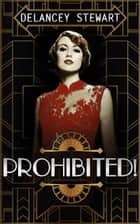 Prohibited! ebook by Delancey Stewart