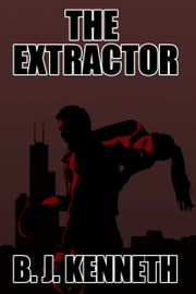 The Extractor ebook by B.J. Kenneth