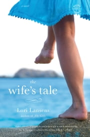 The Wife's Tale - A Novel ebook by Lori Lansens
