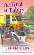Tailing a Tabby - A Bookmobile Cat Mystery ebook by Laurie Cass