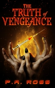 The Truth of Vengeance ebook by P.A. Ross