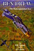 Ben Drew: The Katzenjammer Ace ebook by R.R. Powell with Urban L. Drew