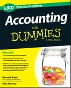 1,001 Accounting Practice Problems For Dummies ebook by Kenneth Boyd, Kate Mooney