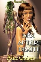 Sex After Death ebook by Alice Gaines