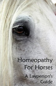 Homeopathy For Horses ebook by Shaw, Susan