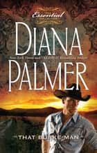 That Burke Man (Mills & Boon M&B) (Long, Tall Texans, Book 12) ekitaplar by Diana Palmer