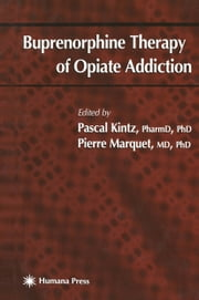 Buprenorphine Therapy of Opiate Addiction ebook by Pascal Kintz,Pierre Marquet