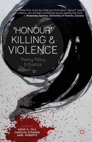 'Honour' Killing and Violence - Theory, Policy and Practice ebook by Aisha K. Gill,C. Strange,K. Roberts
