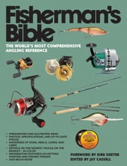 Fisherman's Bible - The World's Most Comprehensive Angling Reference ebook by Jay Cassell,Kirk Deeter