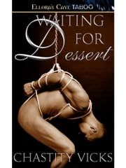 Waiting for Dessert ebook by Chastity Vicks