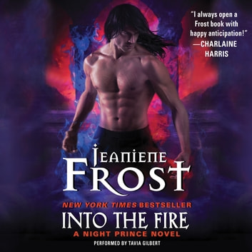 Into the Fire - A Night Prince Novel audiobook by Jeaniene Frost