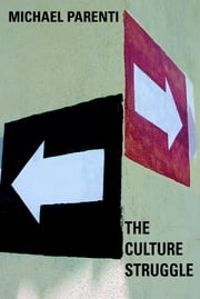 The Culture Struggle ebook by Michael Parenti