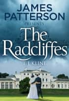 The Radcliffes ebook by James Patterson, TJ Kline