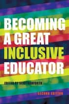 Becoming a Great Inclusive Educator Second edition ebook by Scot Danforth