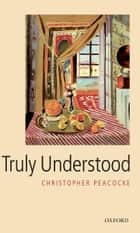 Truly Understood ebook by Christopher Peacocke