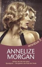 Annelize Morgan Omnibus 5 ebook by Annelize Morgan