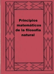 Principios matemáticos de la filosofía natural ebook by Isaac Newton