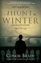 A Hunt in Winter - A Joe Swallow Mystery ebook by Conor Brady