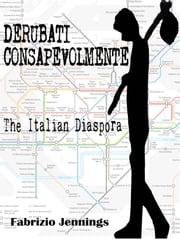 Derubati consapevolmente - the italian diaspora ebook by Kobo.Web.Store.Products.Fields.ContributorFieldViewModel