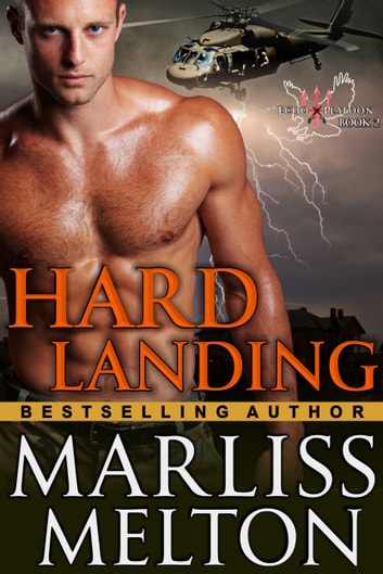 Hard Landing (The Echo Platoon Series, Book 2) ebook by Marliss Melton