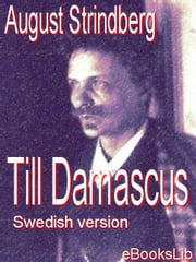 Till Damascus ebook by Strindberg, August