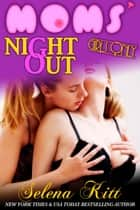 Girls Only: Moms' Night Out ebook by