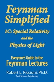 Feynman Lectures Simplified 1C - Special Relativity and the Physics of Light ebook by Robert Piccioni