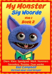 My Monster - Sig Woorde - Vlak 1 Boek 2 ebook by Kaz Campbell