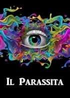 Il Parassita - The Parasite, Italian edition ebook by Arthur Conan Doyle
