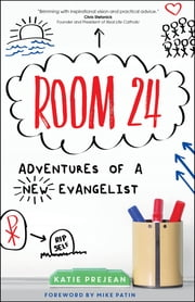 Room 24 - Adventures of a New Evangelist ebook by Katie Prejean,Mike Patin