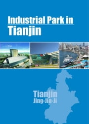 Industrial Parks in Tianjin ebook by Chong Loong Charles Chaw