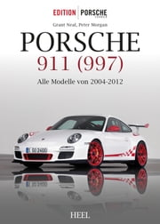 Porsche 911 (997) - Alle Modelle von 2004-2012 ebook by Grant Neal,Peter Morgan