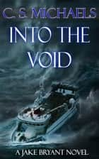 Into the Void ebook by C.S. Michaels