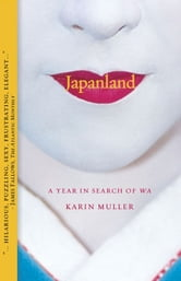 Japanland - A Year in Search of Wa ebook by Karin Muller