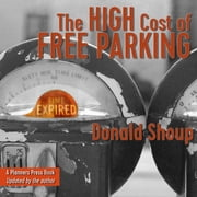 The High Cost of Free Parking, Updated Edition audiobook by Donald Shoup