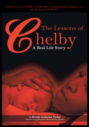 THE LESSONS OF CHELBY - A Real Life Story ebook by BRENDA ANDERSON PARKER