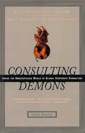 Consulting Demons - Inside the Unscrupulous World of Global Corporate Consulting ebook by Lewis Pinault
