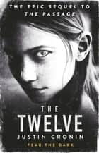 The Twelve - The Passage Trilogy Book 2 ebook by Justin Cronin