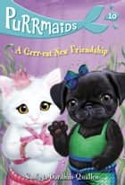 Purrmaids #10: A Grrr-eat New Friendship ebook by Sudipta Bardhan-Quallen