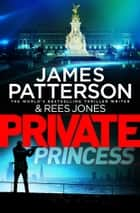 Private Princess ebook by James Patterson