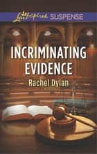 Incriminating Evidence - Faith in the Face of Crime ebook by Rachel Dylan