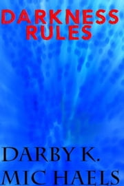 Darkness Rules - The Witchcraft Masters Series, #3 ebook by Darby K. Michaels