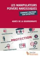 Les manipulateurs pervers narcissiques ebook by Agnès de la Bourdonnaye