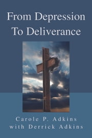 From Depression to Deliverance ebook by Carole Adkins