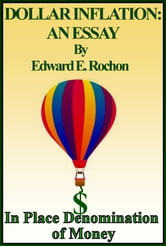 Dollar Inflation: An Essay ebook by Edward E. Rochon
