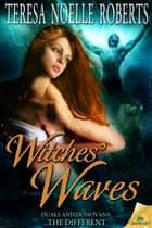 Witches' Waves ebook by Teresa Noelle Roberts