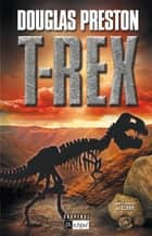 T Rex ebook by Douglas Preston, Lincoln Child