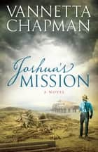 Joshua's Mission ebook by Vannetta Chapman