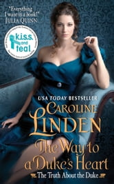 The Way to a Duke's Heart - The Truth About the Duke ebook by Caroline Linden