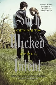 Such Wicked Intent - The Apprenticeship of Victor Frankenstein, Book Two ebook by Kenneth Oppel